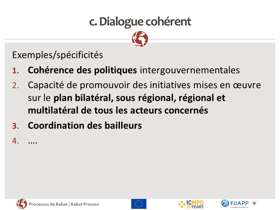 Processus de Rabat / Rabat Process c.Dialogue cohérent Exemples/spécificités 1.