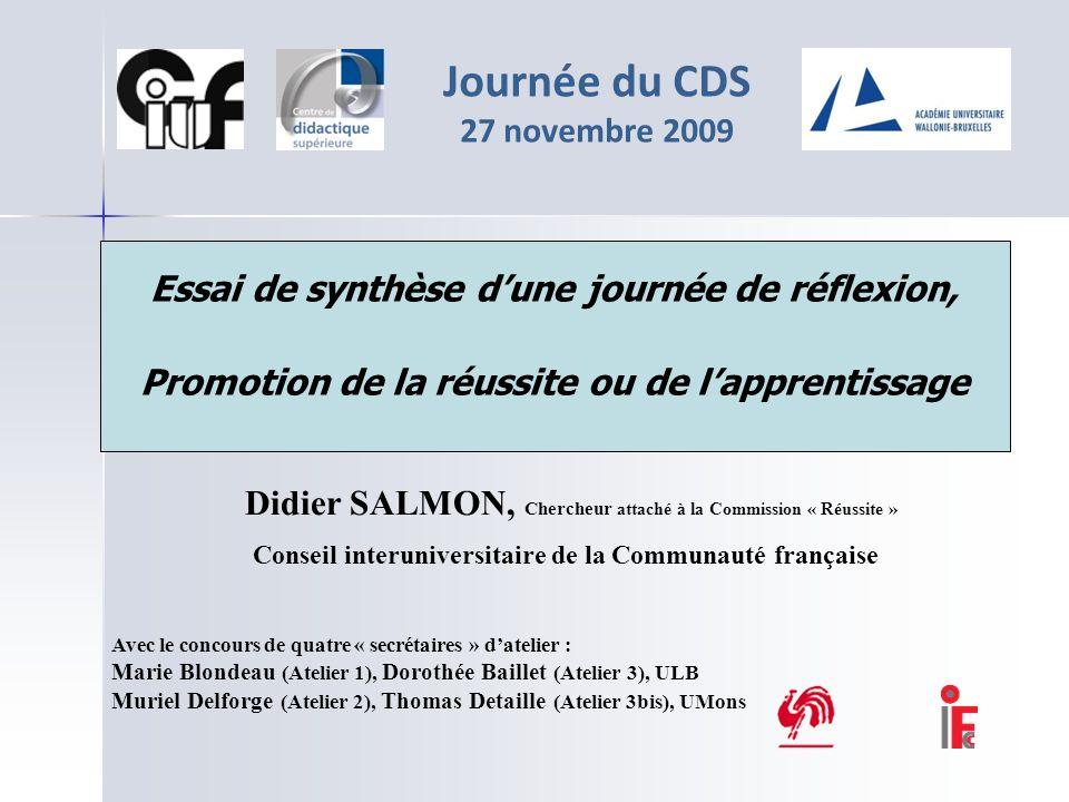 Essai de synthèse dune journée de réflexion, Promotion de la réussite ou de lapprentissage Didier SALMON, Chercheur attaché à la Commission « Réussite