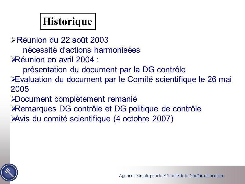 Agence fédérale pour la Sécurité de la Chaîne alimentaire Réunion du 22 août 2003 nécessité dactions harmonisées Réunion en avril 2004 : présentation