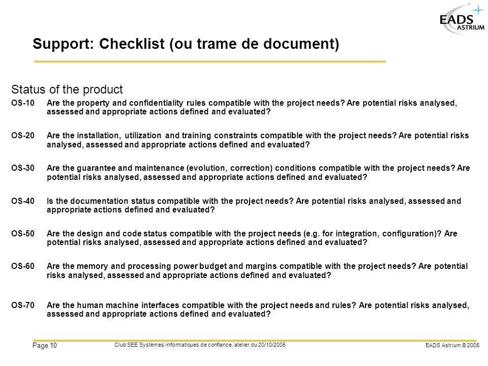 EADS Astrium © 2005 Page 10 Club SEE Systèmes informatiques de confiance, atelier du 20/10/2005 Support: Checklist (ou trame de document) Status of th