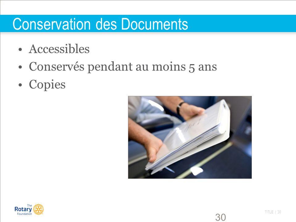 TITLE | 30 30 Conservation des Documents Accessibles Conservés pendant au moins 5 ans Copies