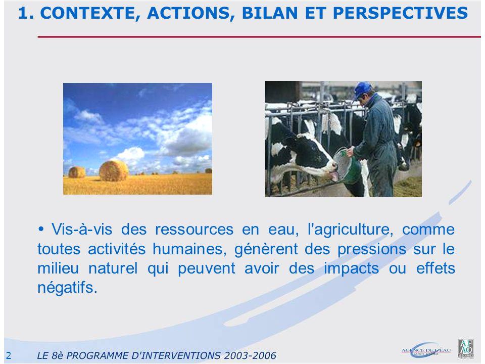2 Vis-à-vis des ressources en eau, l'agriculture, comme toutes activités humaines, génèrent des pressions sur le milieu naturel qui peuvent avoir des