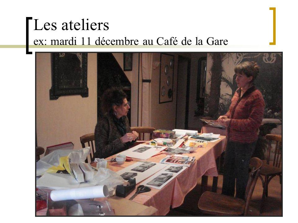 Les ateliers ex: mardi 11 décembre au Café de la Gare