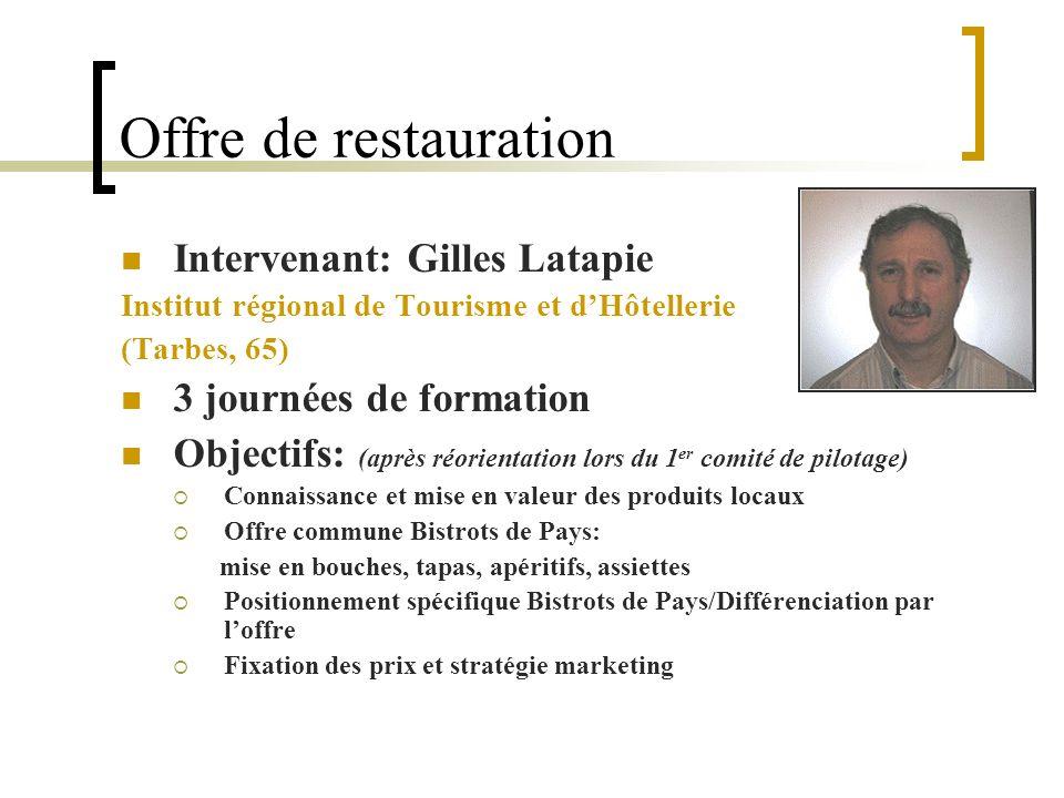 Offre de restauration Intervenant: Gilles Latapie Institut régional de Tourisme et dHôtellerie (Tarbes, 65) 3 journées de formation Objectifs: (après