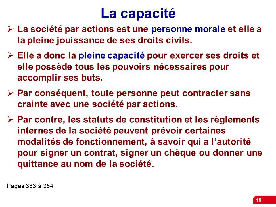 15 La capacité La société par actions est une personne morale et elle a la pleine jouissance de ses droits civils.