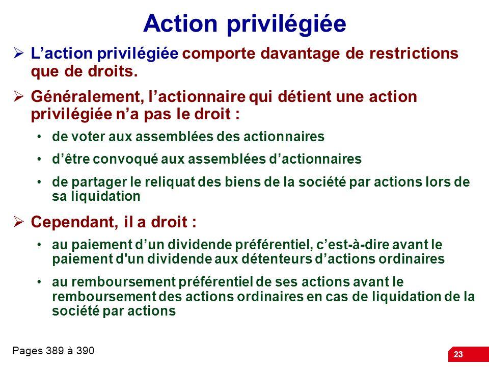 23 Action privilégiée Laction privilégiée comporte davantage de restrictions que de droits.