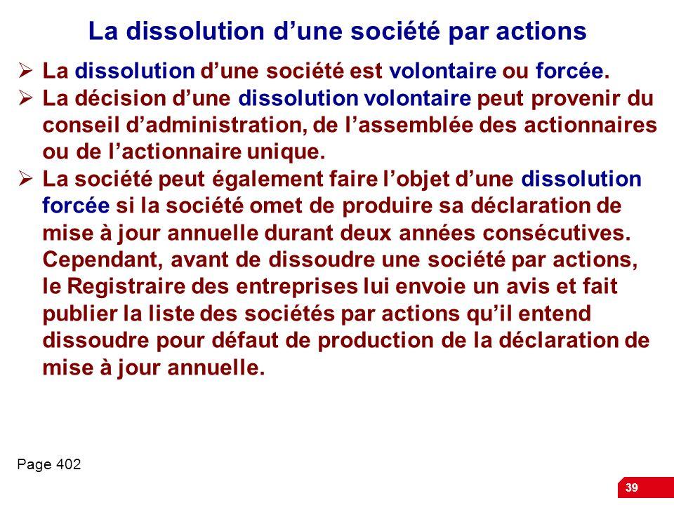 39 La dissolution dune société par actions La dissolution dune société est volontaire ou forcée.