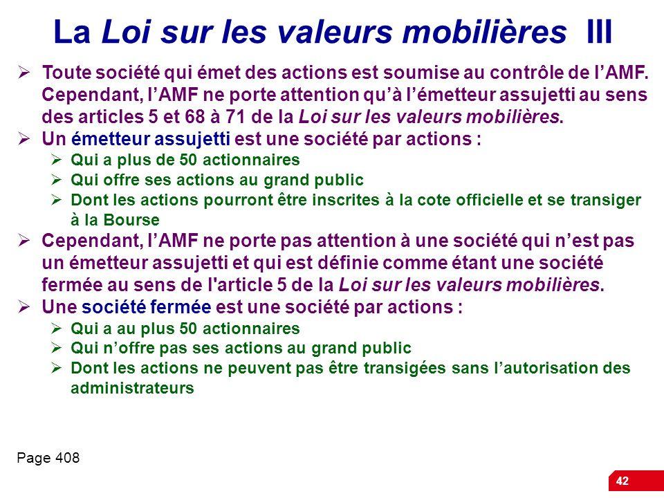 42 La Loi sur les valeurs mobilières III Toute société qui émet des actions est soumise au contrôle de lAMF.