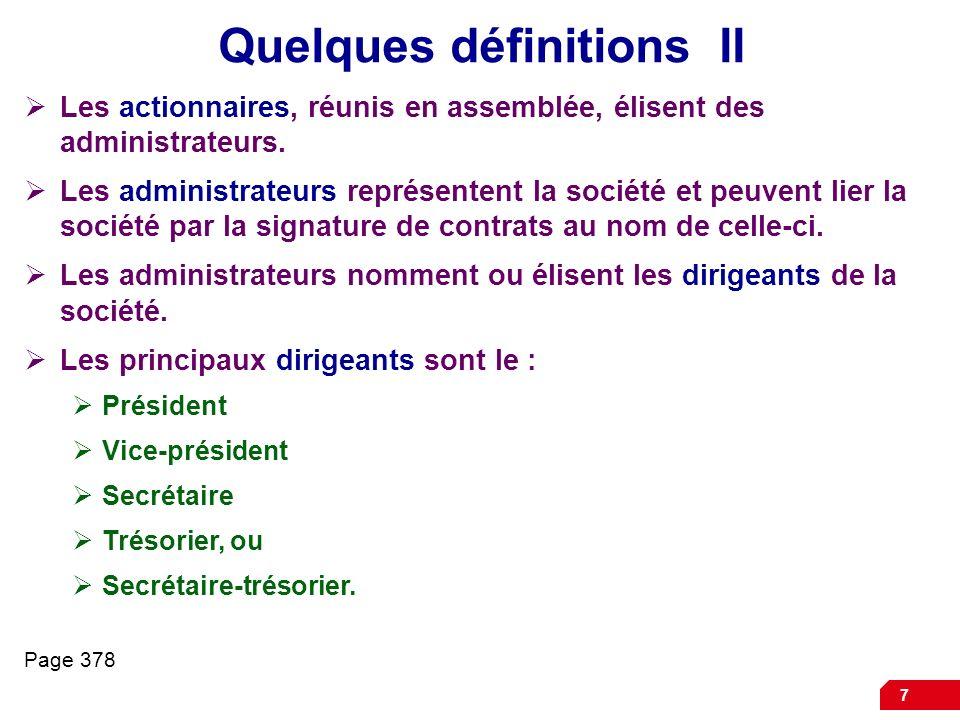 7 Quelques définitions II Les actionnaires, réunis en assemblée, élisent des administrateurs.