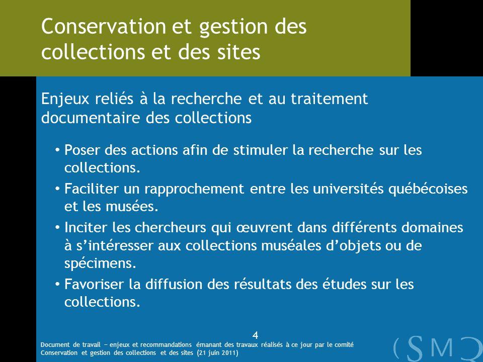Enjeux reliés à la recherche et au traitement documentaire des collections Poser des actions afin de stimuler la recherche sur les collections. Facili