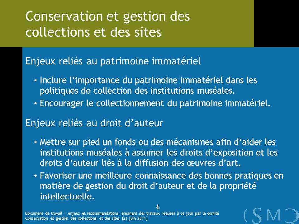 Enjeux reliés au patrimoine immatériel Inclure limportance du patrimoine immatériel dans les politiques de collection des institutions muséales. Encou