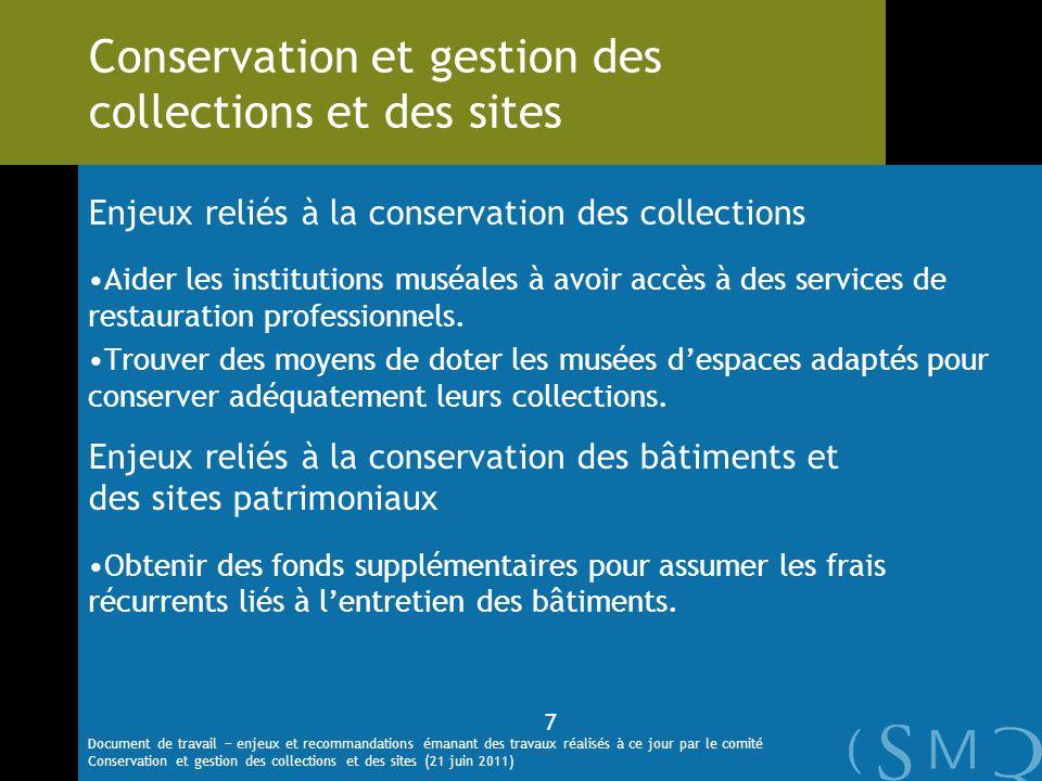 Enjeux reliés à la conservation des collections Aider les institutions muséales à avoir accès à des services de restauration professionnels. Trouver d