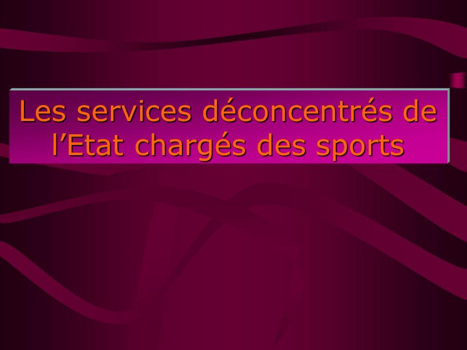 Les services déconcentrés de lEtat chargés des sports