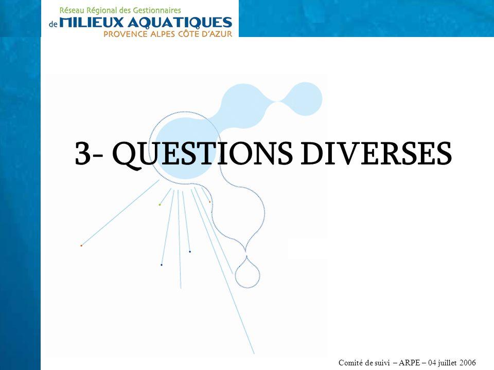 Comité de suivi – ARPE – 04 juillet 2006 3- QUESTIONS DIVERSES