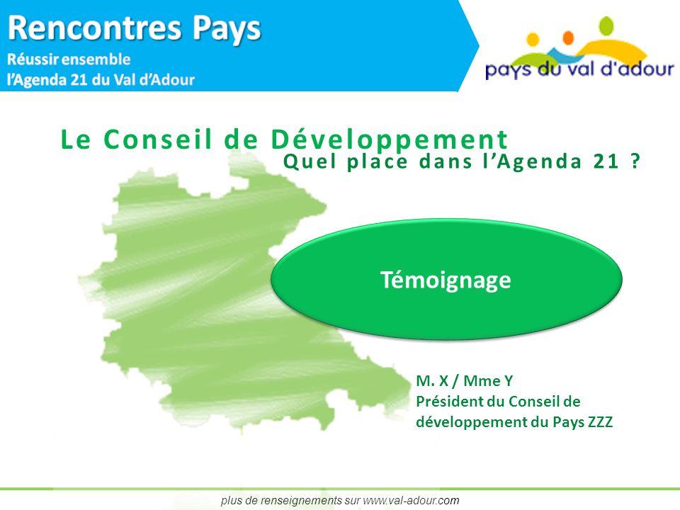 plus de renseignements sur www.val-adour.com Le Conseil de Développement Quel place dans lAgenda 21 .