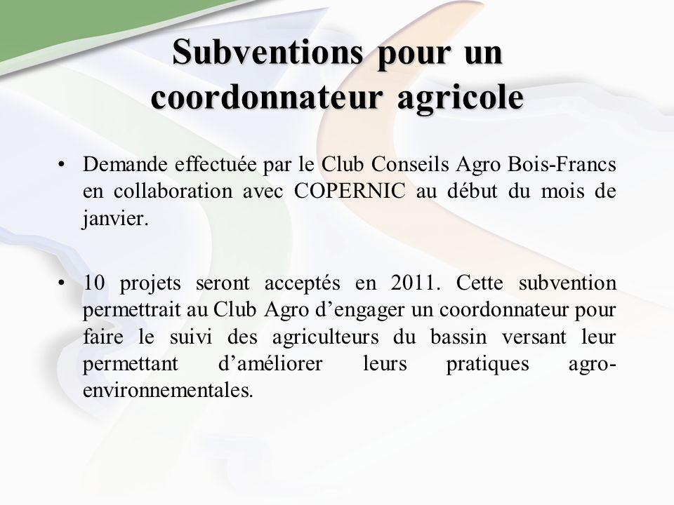 Subventions pour un coordonnateur agricole Demande effectuée par le Club Conseils Agro Bois-Francs en collaboration avec COPERNIC au début du mois de janvier.