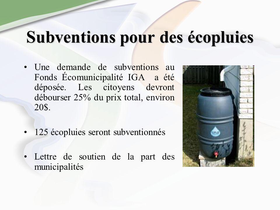 Subventions pour des écopluies Une demande de subventions au Fonds Écomunicipalité IGA a été déposée.