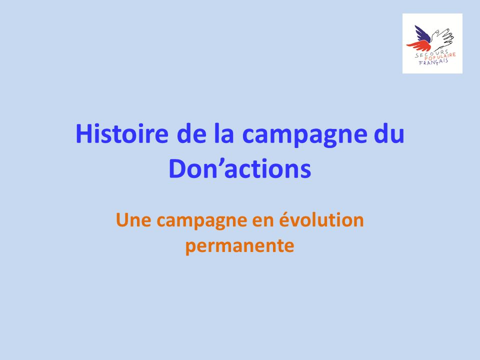 Histoire de la campagne du Donactions Une campagne en évolution permanente