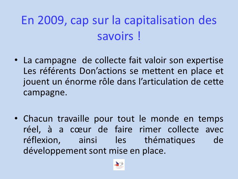 En 2009, cap sur la capitalisation des savoirs .