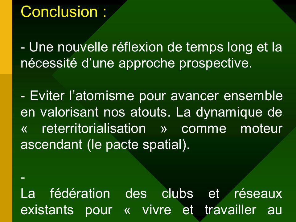 Conclusion : - Une nouvelle réflexion de temps long et la nécessité dune approche prospective.