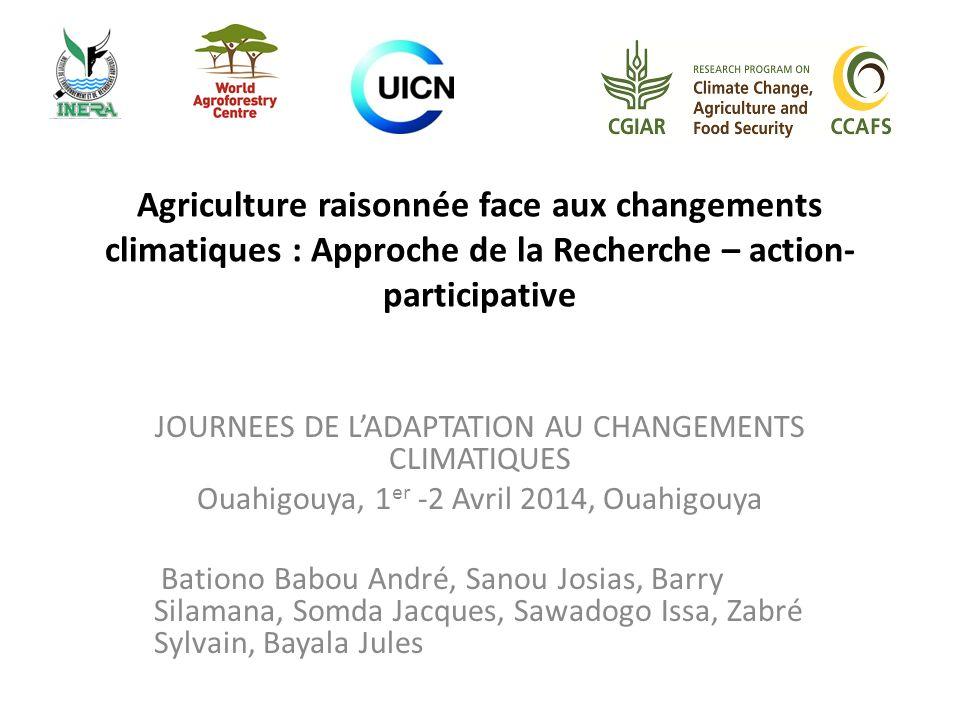 Agriculture raisonnée face aux changements climatiques : Approche de la Recherche – action- participative JOURNEES DE LADAPTATION AU CHANGEMENTS CLIMA