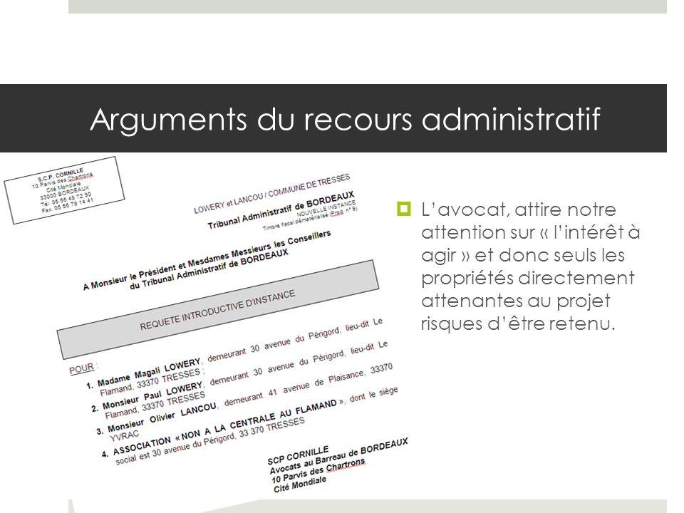Arguments du recours administratif Lavocat, attire notre attention sur « lintérêt à agir » et donc seuls les propriétés directement attenantes au projet risques dêtre retenu.