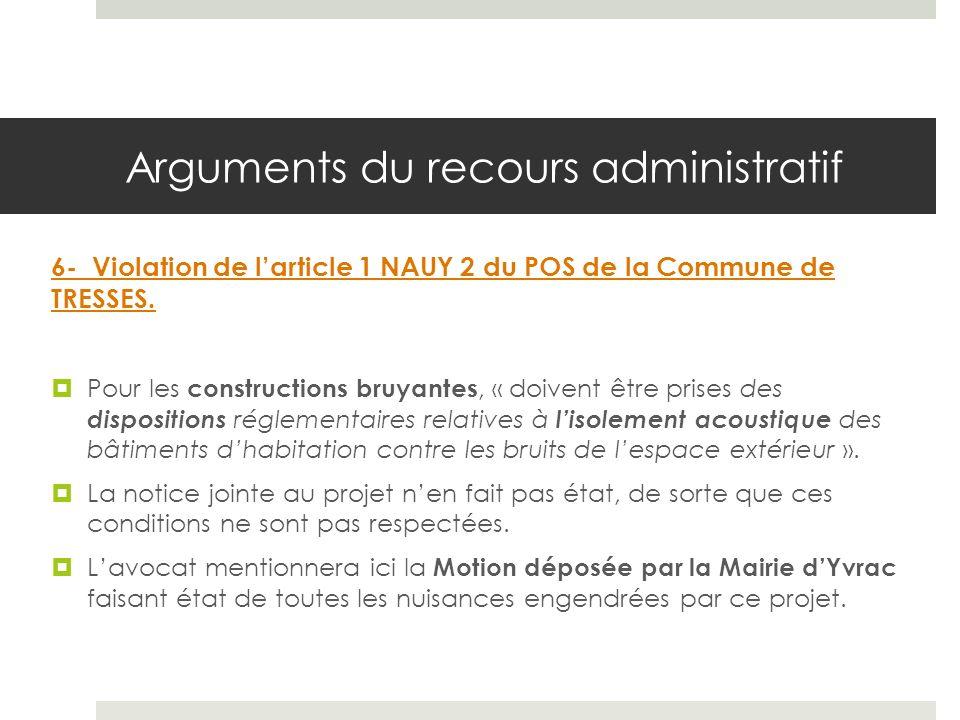 Arguments du recours administratif 6- Violation de larticle 1 NAUY 2 du POS de la Commune de TRESSES.