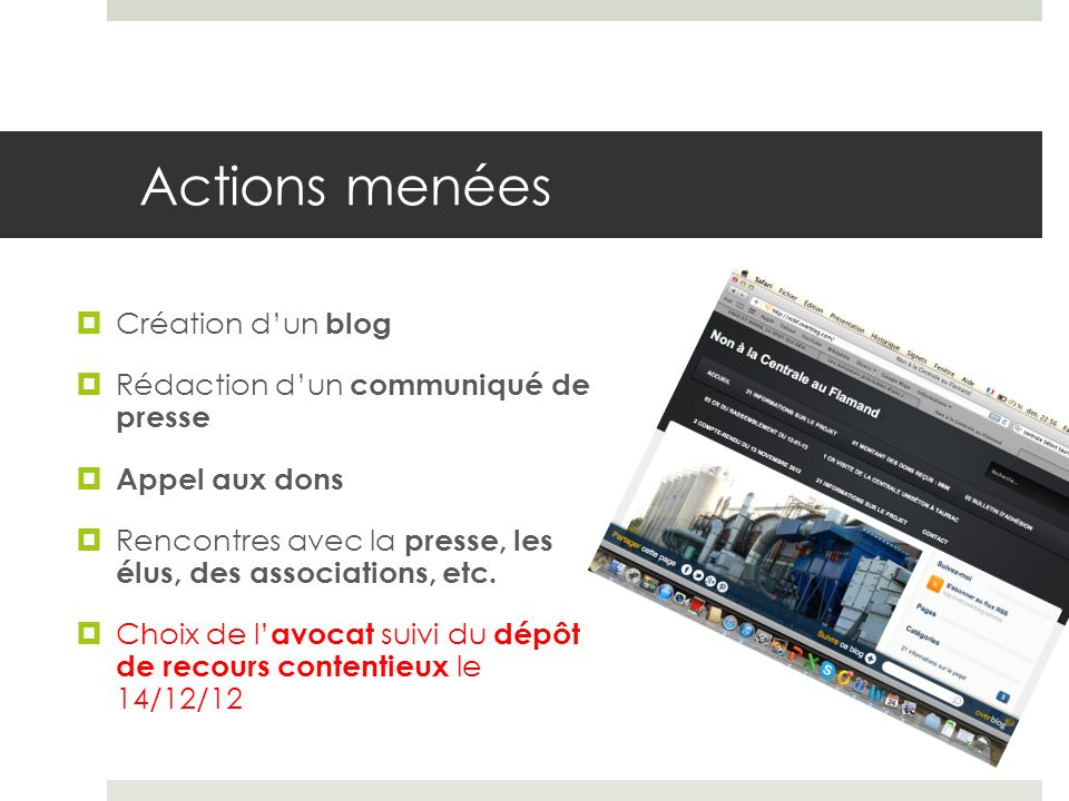 Actions menées Création dun blog Rédaction dun communiqué de presse Appel aux dons Rencontres avec la presse, les élus, des associations, etc.