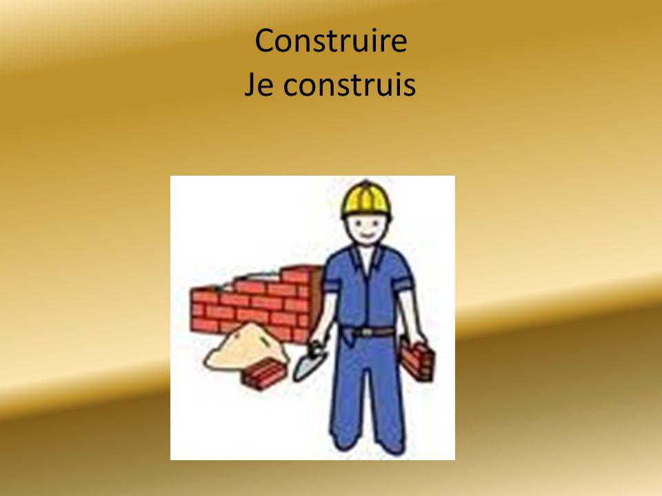 Construire Je construis