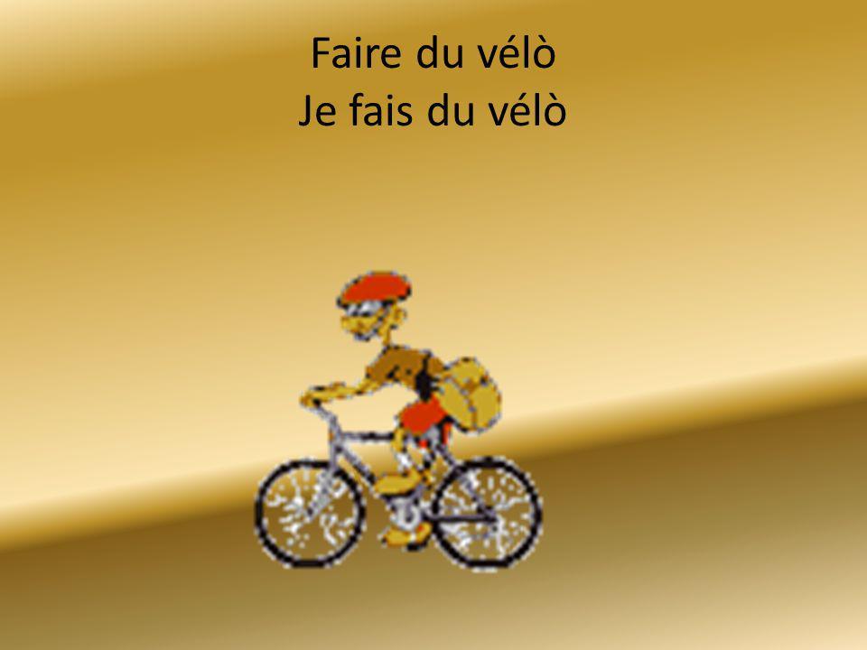 Faire du vélò Je fais du vélò