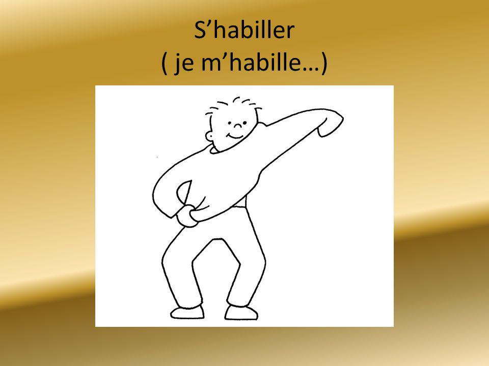 Shabiller ( je mhabille…)