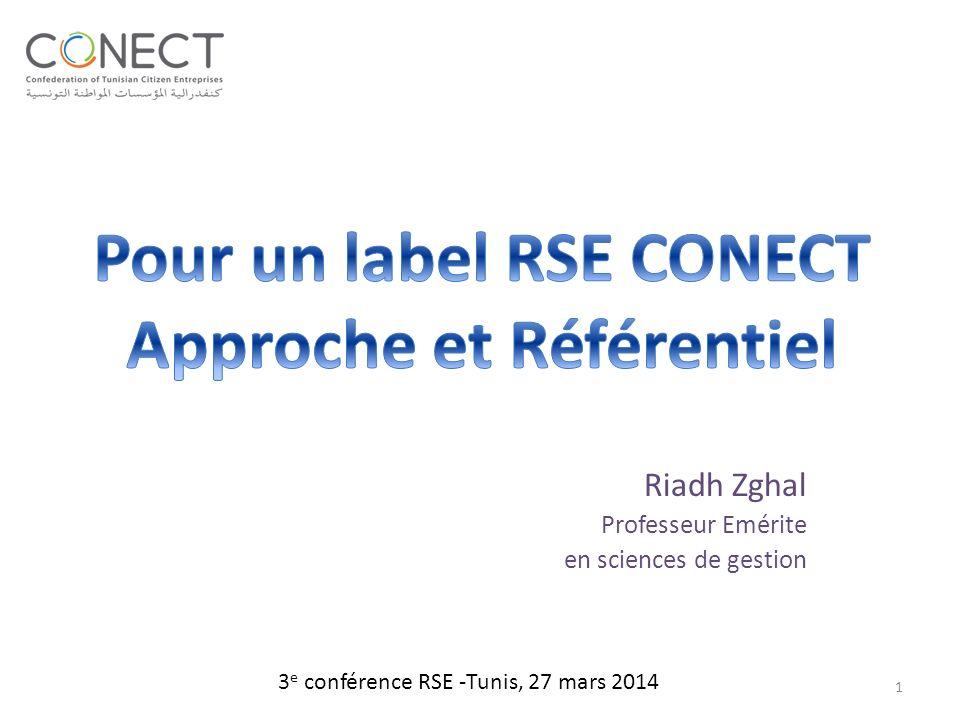 Riadh Zghal Professeur Emérite en sciences de gestion 3 e conférence RSE -Tunis, 27 mars 2014 1