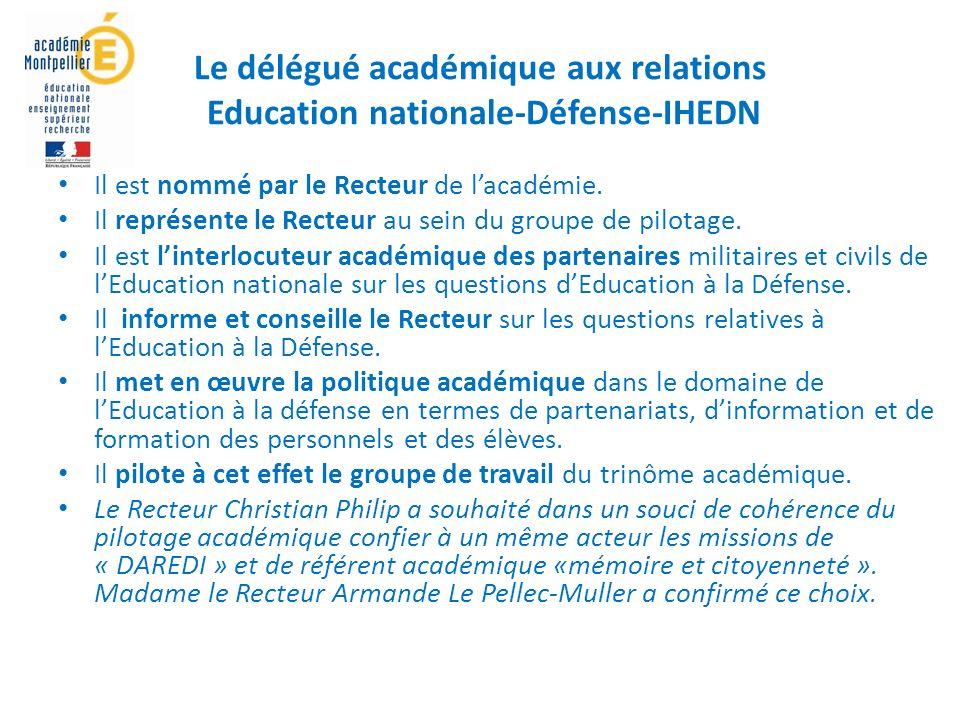 Le délégué académique aux relations Education nationale-Défense-IHEDN Il est nommé par le Recteur de lacadémie.