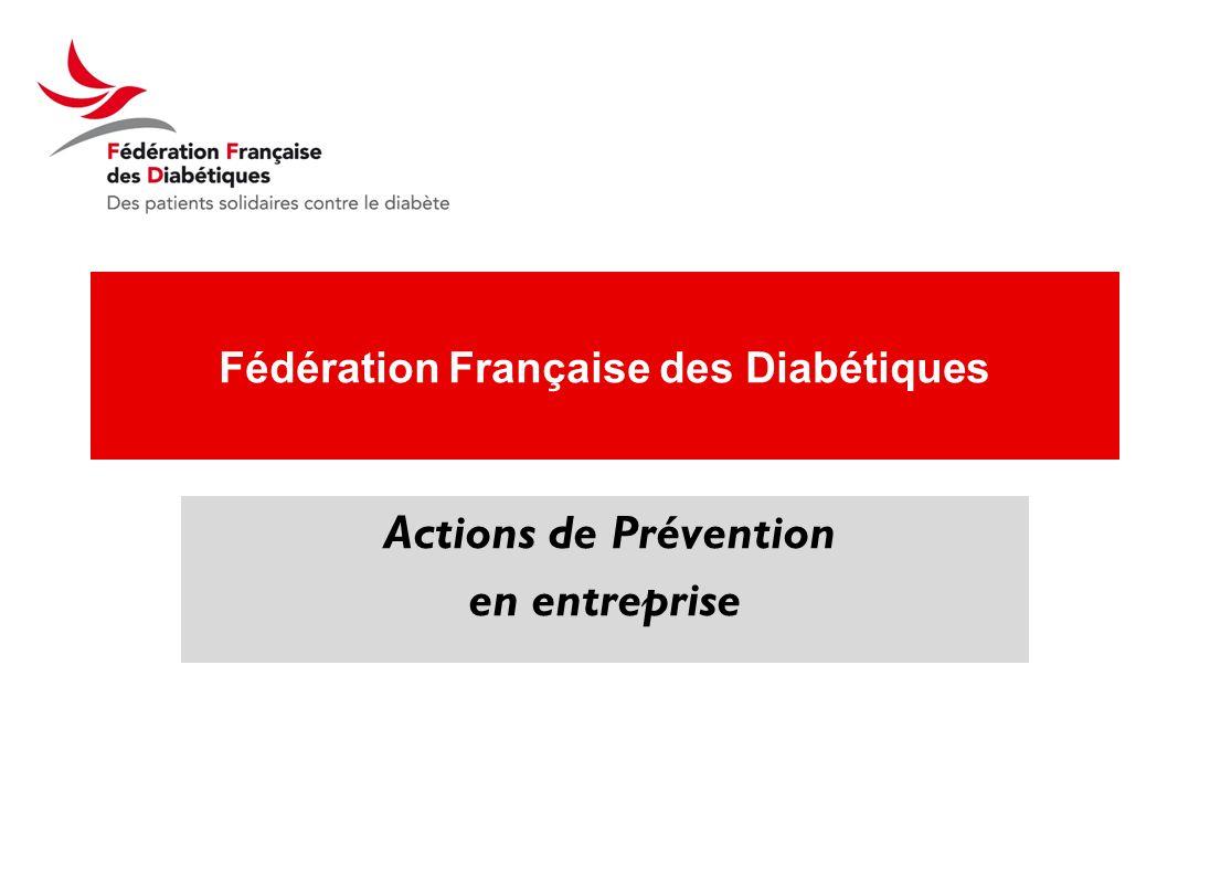 Fédération Française des Diabétiques Actions de Prévention en entreprise 1