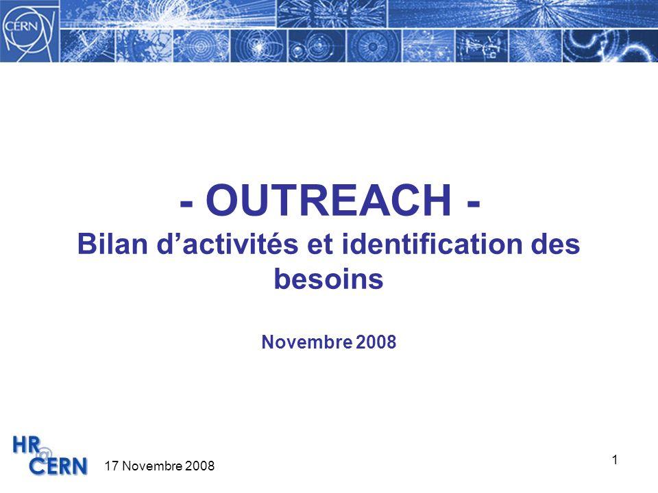 17 Novembre 2008 1 - OUTREACH - Bilan dactivités et identification des besoins Novembre 2008