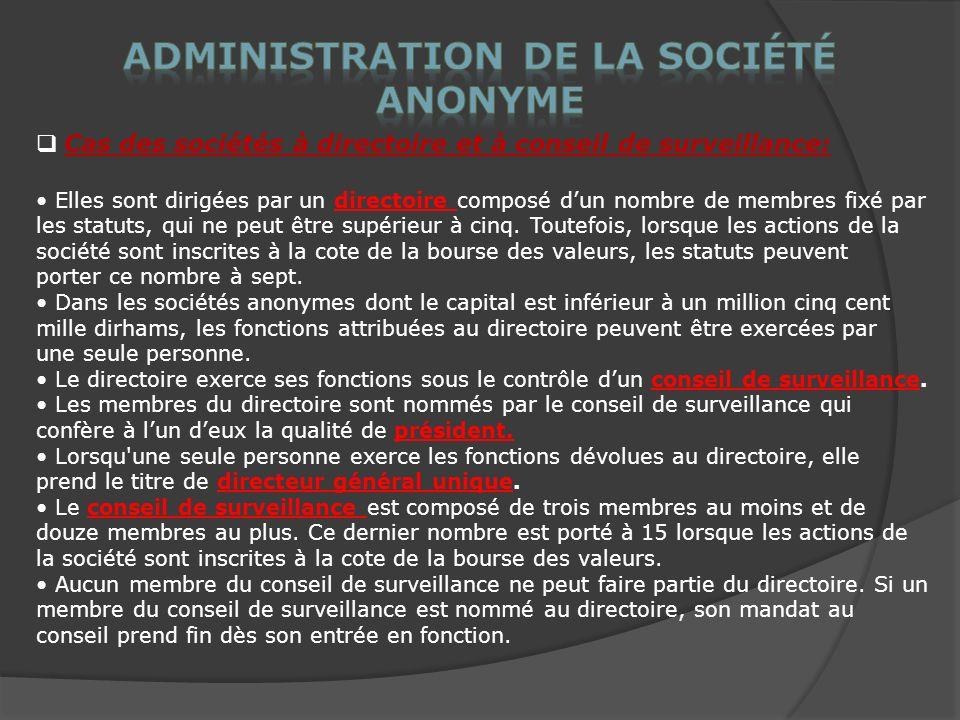 Cas des sociétés à directoire et à conseil de surveillance: Elles sont dirigées par un directoire composé dun nombre de membres fixé par les statuts, qui ne peut être supérieur à cinq.