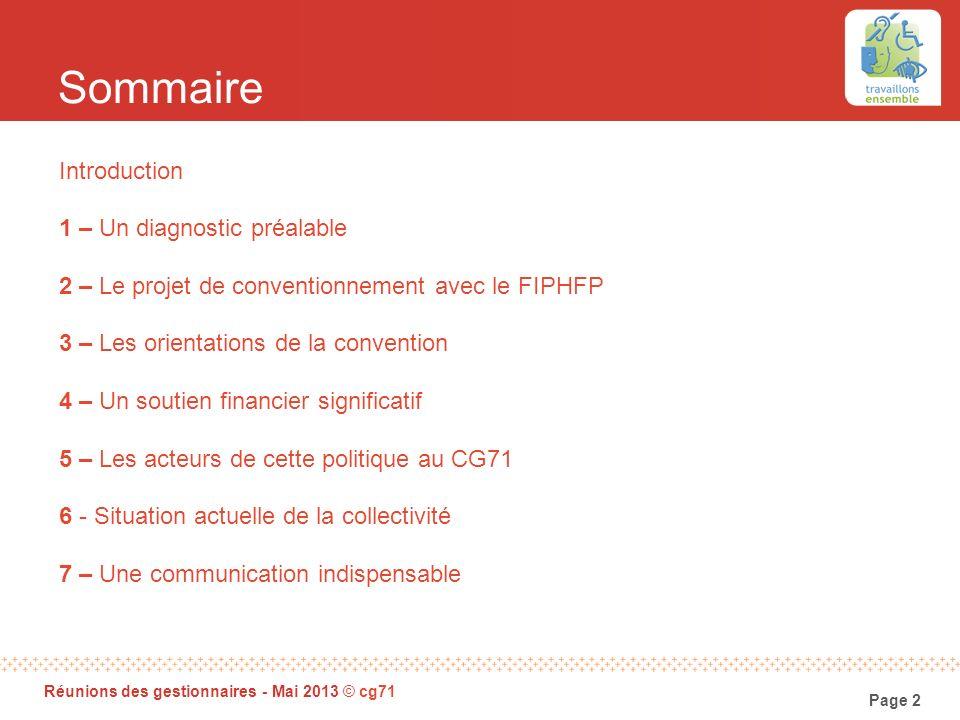 Page 2 Réunions des gestionnaires - Mai 2013 © cg71 Sommaire Introduction 1 – Un diagnostic préalable 2 – Le projet de conventionnement avec le FIPHFP