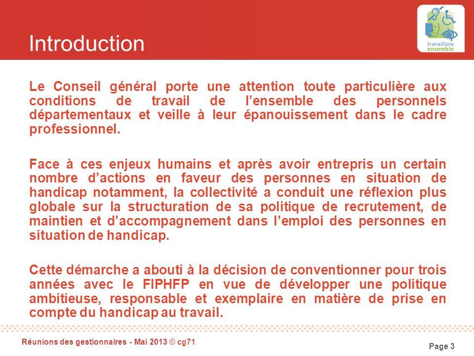 Page 3 Réunions des gestionnaires - Mai 2013 © cg71 Introduction Le Conseil général porte une attention toute particulière aux conditions de travail d