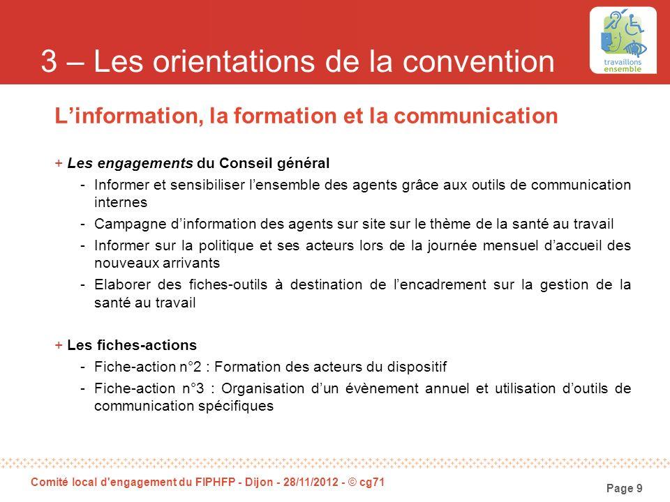 Page 9 Comité local d'engagement du FIPHFP - Dijon - 28/11/2012 - © cg71 3 – Les orientations de la convention Linformation, la formation et la commun