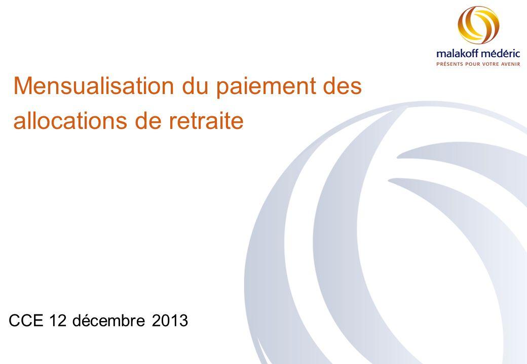 CCE 12 décembre 2013 Mensualisation du paiement des allocations de retraite