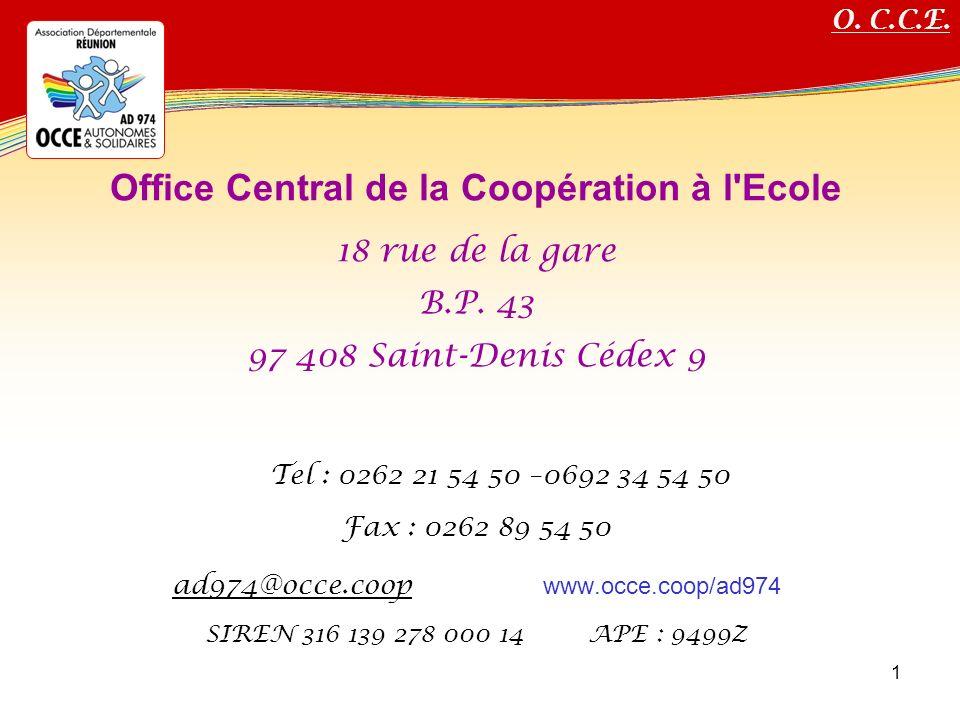 Titre de votre diaporama Office Central de la Coopération à l'Ecole 18 rue de la gare B.P. 43 97 408 Saint-Denis Cédex 9 Tel : 0262 21 54 50 –0692 34