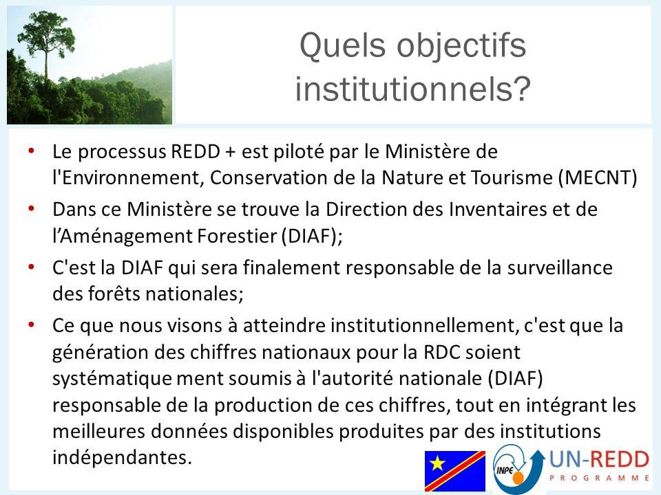 Le processus REDD + est piloté par le Ministère de l Environnement, Conservation de la Nature et Tourisme (MECNT) Dans ce Ministère se trouve la Direction des Inventaires et de lAménagement Forestier (DIAF); C est la DIAF qui sera finalement responsable de la surveillance des forêts nationales; Ce que nous visons à atteindre institutionnellement, c est que la génération des chiffres nationaux pour la RDC soient systématique ment soumis à l autorité nationale (DIAF) responsable de la production de ces chiffres, tout en intégrant les meilleures données disponibles produites par des institutions indépendantes.