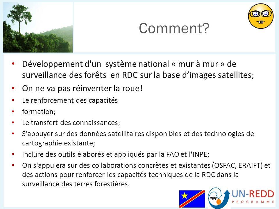 Phase de démarrage: le développement du système ce fait à la FAO UN- REDD (Rome); Guidé par le gouvernement de la RDC, la FAO et l INPE seront responsables du développement et de l opérationnalisation du système au niveau national, en veillant à ce que les adaptations nécessaires soient apportées afin de refléter les circonstances nationales; Le système national de surveillance des forêts en RDC sera relié à la plate-forme INPE TerraAmazon (rebaptisé TerraCongo pour la RDC), qui combine SIG, traitement d images, gestion de bases de données et des fonctionnalités d accès aux données; Dans une deuxième phase, le système sera mis en place en RDC.