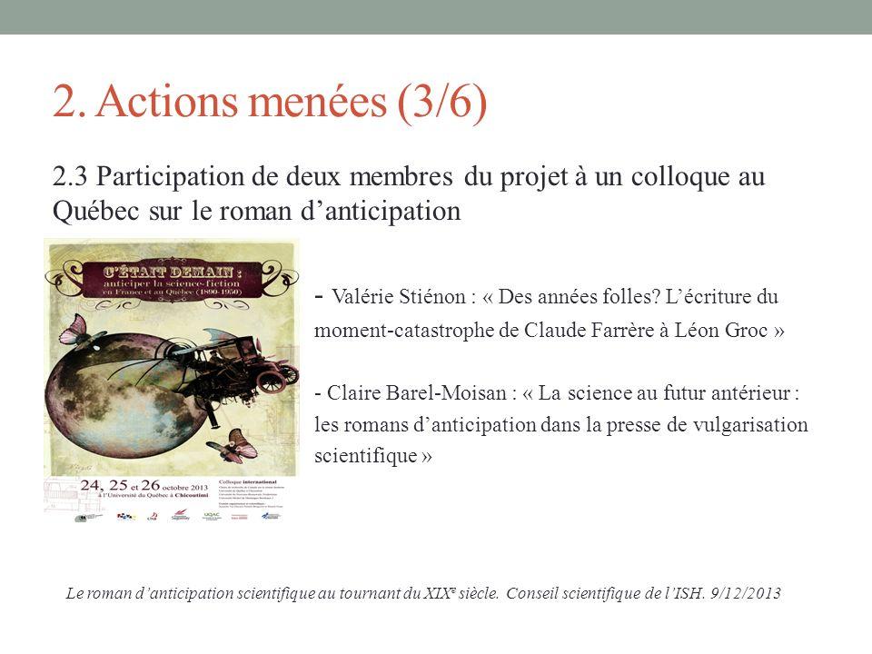 2. Actions menées (3/6) 2.3 Participation de deux membres du projet à un colloque au Québec sur le roman danticipation - Valérie Stiénon : « Des année