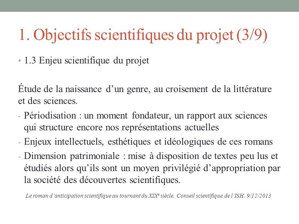 1. Objectifs scientifiques du projet (3/9) 1.3 Enjeu scientifique du projet Étude de la naissance dun genre, au croisement de la littérature et des sc