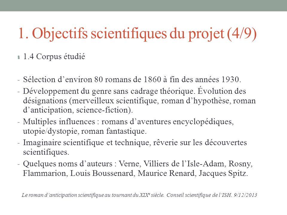 1. Objectifs scientifiques du projet (4/9) 1.4 Corpus étudié - Sélection denviron 80 romans de 1860 à fin des années 1930. - Développement du genre sa