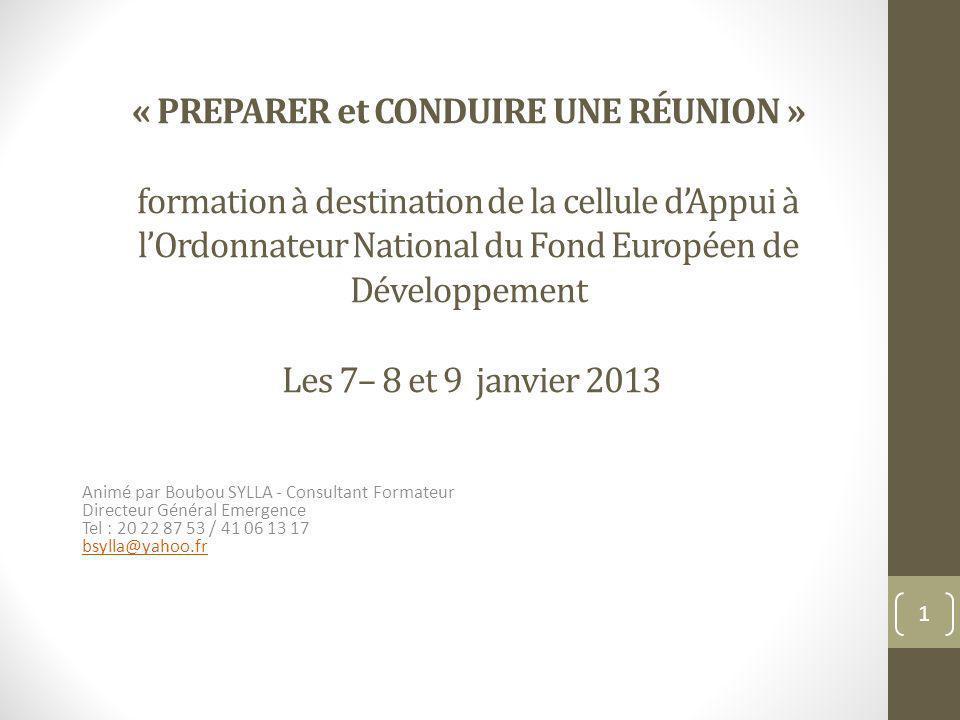 « PREPARER et CONDUIRE UNE RÉUNION » formation à destination de la cellule dAppui à lOrdonnateur National du Fond Européen de Développement Les 7– 8 e
