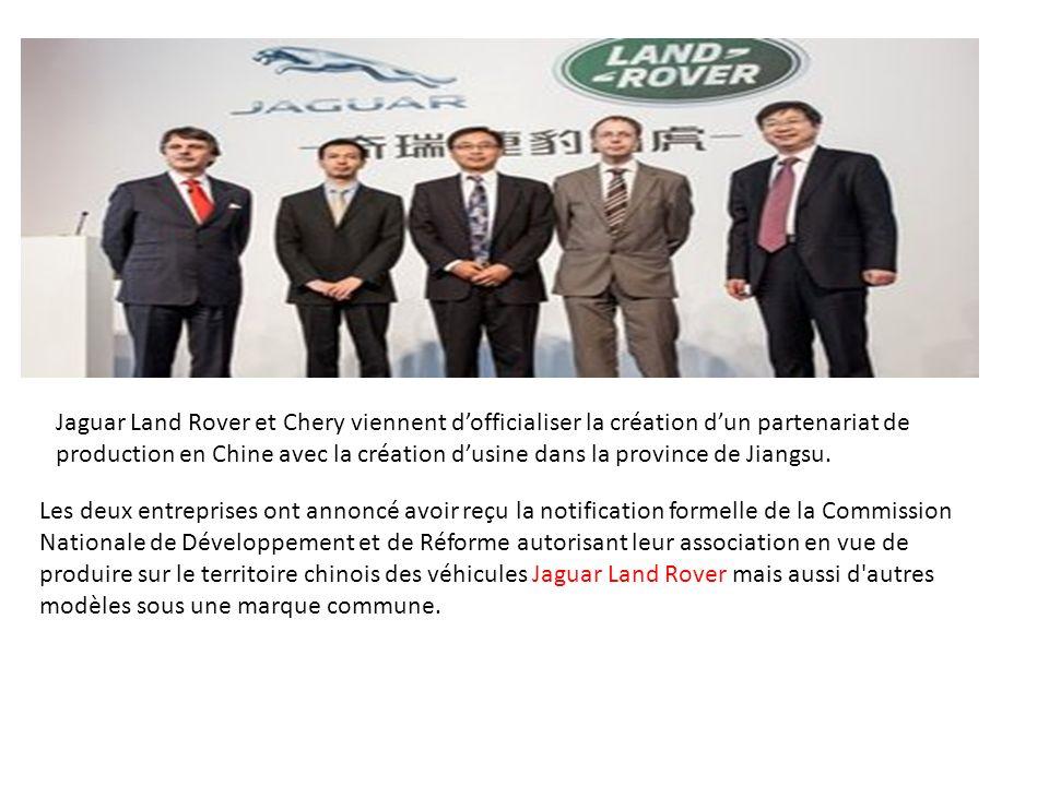 Jaguar Land Rover et Chery viennent dofficialiser la création dun partenariat de production en Chine avec la création dusine dans la province de Jiang