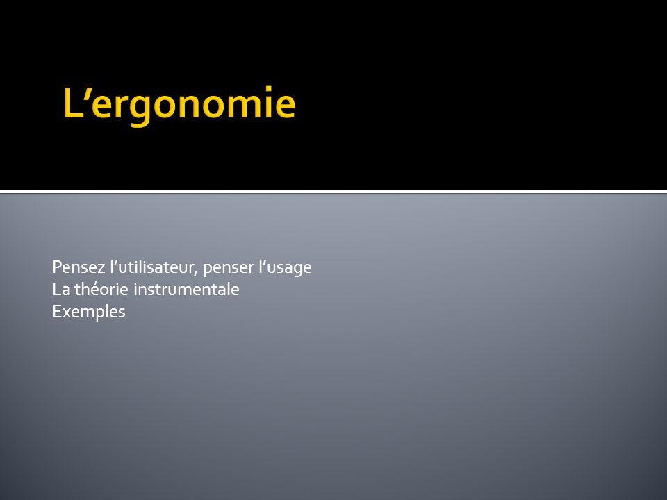 Ergonomie : Du Grec « Ergon », travail et « Nomos », règle, Étude scientifique de la relation entre l homme et ses moyens, méthodes et milieux de travail.