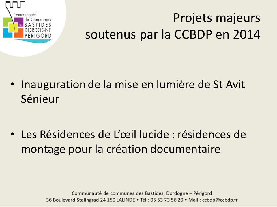 Projets majeurs soutenus par la CCBDP en 2014 Inauguration de la mise en lumière de St Avit Sénieur Les Résidences de Lœil lucide : résidences de mont